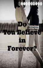 Do you believe in Forever? by lynnaxxxx