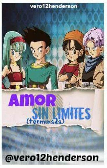 ❤Amor Sin Límites❤ (Terminada) (Trunks y Pan - Goten y Bra)