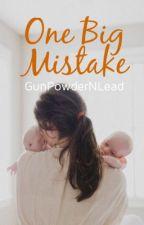 One Big Mistake by GunPowderNLead