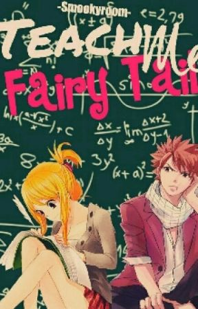 Teach Me Fairy Tail by -Smookyroom-