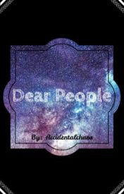 Dear People by AccidentalChaos
