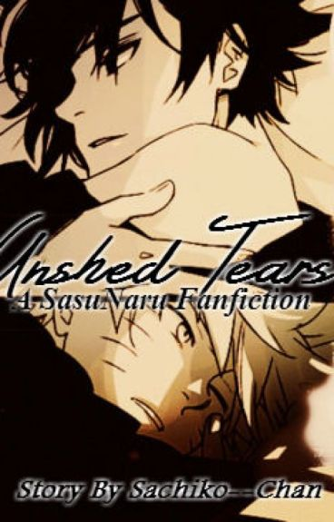 Unshed Tears ~ SasuNaru