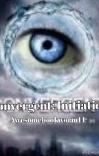 Convergent: Initiation by awesomebookworm16