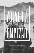 Volver A Empezar by horrorcrux