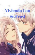 Viviendo Con Sr. Frost...(Jelsa)||Completa||《Editando》 by Rocio23Perez