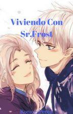 Viviendo Con Sr. Frost...(Jelsa)||Completa|| by Rocio23Perez