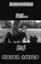Enamorada de mi mejor amigo (Liam Payne y tu) by daliaarmendariz