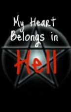 My heart belongs in Hell {1-The End} *Marrying the son of Satan sequel* (completed) by psychosocial13