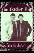 The Teacher Ship (Destiel) by jjlovegood