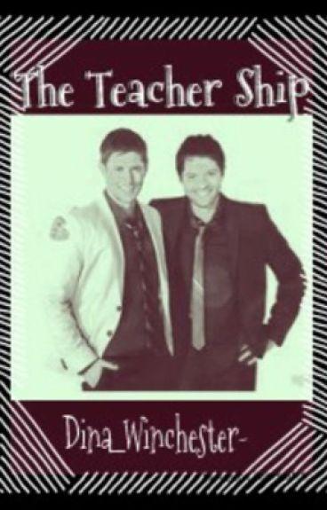 The Teacher Ship (Destiel)