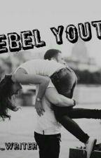 Rebel Youth by Nastasja_writer