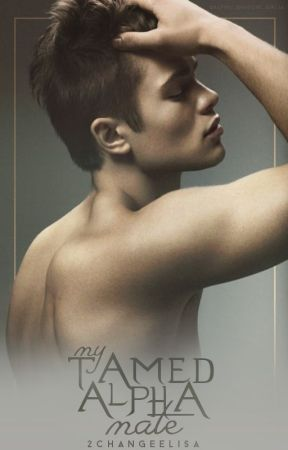 My Tamed Alpha Mate (Book #2) by 2ChangeElisa