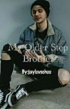 My Older Step Brother by jayluvschuu