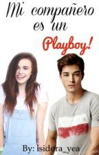 Mi compañero es un Playboy! by isidora_yea