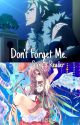 Don't Forget Me. Sting x OC. ♡ [Completed] by mnerie_