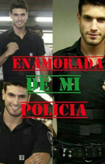 ¡ENAMORADA DE MI POLICIA¡