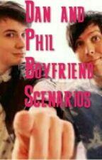 Dan and Phil Boyfriend Scenarios by xxNebula
