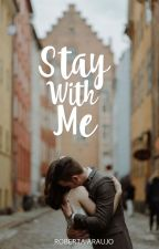Stay With Me by robaraujo