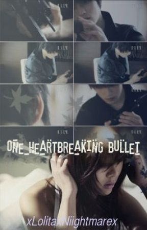 One Heartbreaking Bullet by xLolitaxNiightmarex