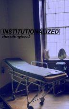 institutionalized ; muke au by fairyflosshaley