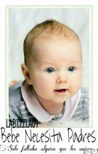 Bebe necesita padres by LaBizzla09