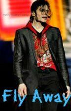Fly Away (Michael Jackson y tú) By #MJ :3 by MayMikeScrews