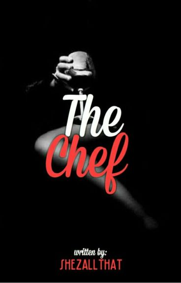The Chef [COMPLETED]