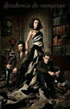 Academia De Vampiros ♥ by anagrissel1D5sos