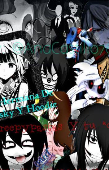 La hermana de masky y hoodie (creepys y tu)
