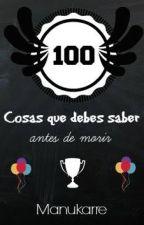 100 Cosas que tenés que saber antes de morir [100 Cosas #1] by fakndo