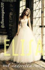 Elisa - A Cinderella Story by ILOVESUGAR235