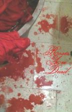 Roses Are Dead by AngelMarionette