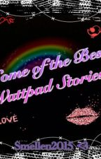 Some of the Best Wattpad stories! by InfinityLove_XxXx