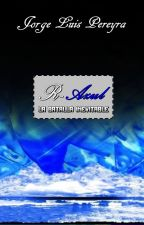 R-Azul: la batalla inevitable by JorgelPereyra