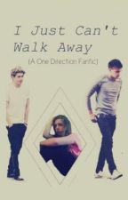 I Just Can't Walk Away by onedirectionliveson