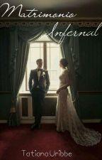 Matrimonio infernal (En Edición) by lunabom