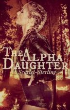 The Alpha Daughter by -Scarylet-