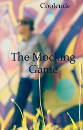 The Mocking Game by coolcude1997