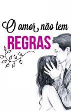 | O AMOR NÃO TEM REGRAS | by gnomolilas1