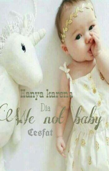 We Not Baby
