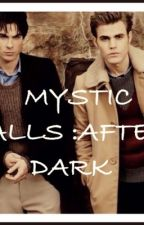 MYSTIC FALLS:After Dark by TheVampireDiaries662