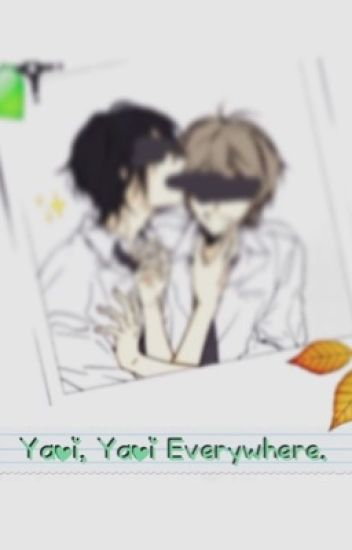Yaoi, Yaoi Everywhere.