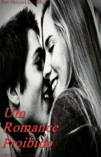 Um românce proibido. by Sterblinatica