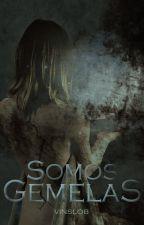 """SOMOS GEMELAS"" by ValeriaNajera9"