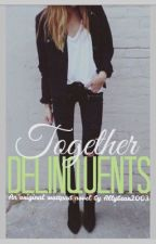 Together Delinquents by Allybear2003