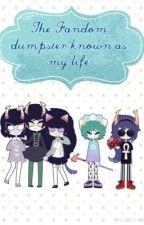 The fandom dumpster known as my life [Randombook 2] by BlazeChu