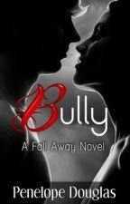BullyFall Away Saga by danielaG05