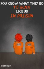You Know What They Do To Guys Like Us In Prison by omgerardd