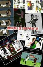 IMAGENES DE CREEPYPASTAS by amaya-007