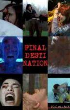 Final Destination (fic) by hjames1